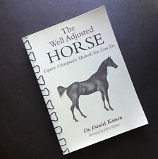 The Well Adjusted Horse: Equine Chiropractic Methods You Can Do by Dr. D. Kamen