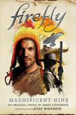 Firefly The Magnificent Nine, Hardcover by Lovegrove, James, Brand New, Free .