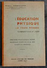 l'Education Physique à l'Ecole Primaire Gym et jeux 1940-50 Ed. des Primaires