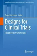 Designs for Clinical Trials : Perspectives on Current Issues (2013, Paperback)