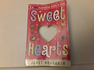 Sweet Hearts: A Wholehearted Fun Guide to Love! by Janet Hoggarth Paperback Good
