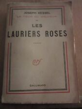 Joseph Kessel: La Tour du Malheur III/ Les Lauriers Roses/ Gallimard-Nrf, 1950