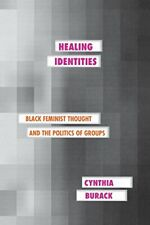 Healing Identities: Black Feminist Thought and t... by Burack, Cynthia Paperback