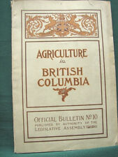 Agriculture British Columbia Canada -1907 Provincial Government Information Book