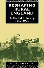 Reshaping Rural England: A Social History 1850-1925-ExLibrary