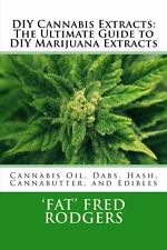 DIY Cannabis Extracts: The Ultimate Guide to DIY Marijuana Extracts: Cannabis Oi