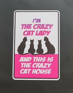 I AM A CRAZY CAT LADY   SIGN