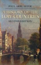A History Of The Low Countries (palgrave Essential Histories): By Paul Arblaster