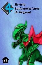 Revista Latinoamericana de Origami 4 Esquinas No. 18 by Paul Espinoza (2015,...