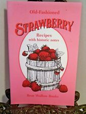 Old Fashioned Strawberry Recipes Cookbook Bear Wallow Strawberries Historic Note