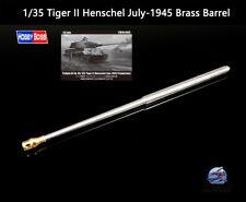Hobby Boss German 1/35 Tiger II Henschel July-1945 Brass Barrel for 84533