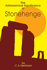 The Astronomical Significance of Stonehenge by C A Newham - Wiltshire