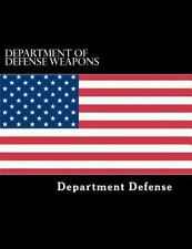Department of Defense Weapons by Department Defense (2013, Paperback)