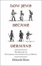 How Jews Became Germans: The History of Conversion and Assimilation in-ExLibrary