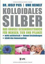Kolloidales Silber: Das große Gesundheitsbuch für Mensch... | Buch | Zustand gut