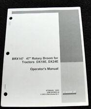 "ORIGINAL CASE IH DX18E DX24E TRACTOR BRX147 47"" ROTARY BROOM OPERATORS MANUAL"