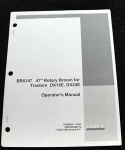 "ORIGINAL CASE IH DX18E DX24E TRACTOR BRX147 47"" ROTARY BROOM OPERATORS MANUAL"