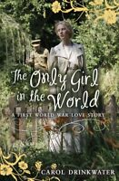 The Only Girl in the World (My Love Story), Drinkwater, Carol, New condition, Bo
