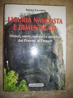 DANILO TACCHINO LIGURIA NASCOSTA E DIMENTICATA.MISTERI,STORIE,RACCONTI (YS)