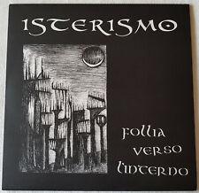 Isterismo - Follia Verso L'Interno - LP - 2012 First Press - La Vida Es Un Mus