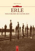 Erle Nordrhein Westfalen Stadt Geschichte Bildband Buch Fotos Bilder AK NEU