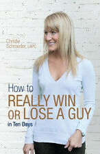 How to Really Win or Lose a Guy in Ten Days (BRAND NEW BOOK)