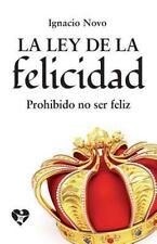 La Ley de la Felicidad : Prohibido No Ser Feliz by Ignacio Novo Bueno and...