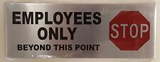 EMPLOYEES ONLY BEYOND THIS POINT STOP SIGN– BRUSHED ALUMINUM (3X8)