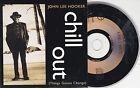 CD CARTONNE CARDSLEEVE COLLECTOR 2T JOHN LEE HOOKER CHILL OUT DE 1995 FRANCE