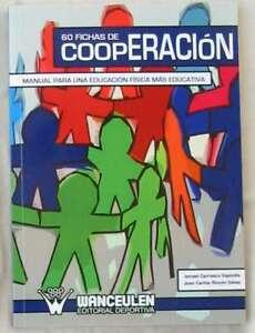 60 FICHAS DE COOPERACIÓN - MANUAL PARA UNA EDUCACIÓN FÍSICA MÁS EDUCATIVA - 2009