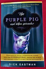 THE PURPLE PIG & OTHER MIRACLES ~ BRAND NEW BOOK ~  BY DICK EASTMAN