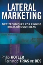 Lateral Marketing : New Techniques for Finding Breakthrough Ideas by Fernando...
