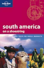LONELY PLANET TRAVEL GUIDE South America on a Shoestring. Big Trips-Small Budget