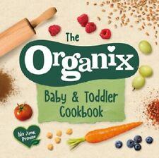 The Organix Baby & Toddler Cookbook (NEW Hardback)