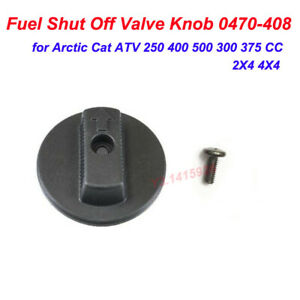 for Arctic Cat 0470-408 Fuel Shut Off Valve Knob ATV 375 Cc 2X4 4X4