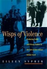 Wisps of Violence: Producing Public and Private Politics in the Turn-Of-The-
