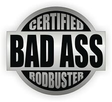 Certified Bad Ass Rodbuster Hard Hat Sticker | Welding Helmet Decal | Welder