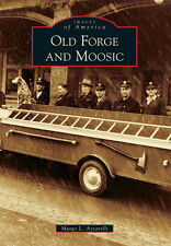 Old Forge and Moosic [Images of America] [PA] [Arcadia Publishing]