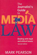 THE JOURNALIST'S GUIDE TO MEDIA LAW :   Dealing with legal & ethical issues used