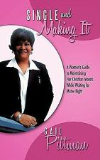 Single and Making It: A Woman's Guide to Maintaining Her Christian Morals While