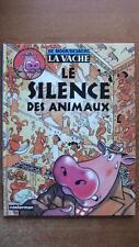 LA VACHE T. 5 : LE SILENCE DES ANIMAUX - DE MOOR - DESBERG - E.O. - CASTERMAN