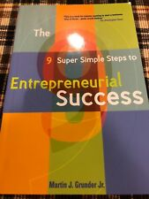 The 9 Super Simple Steps to Entrepreneurial Success by Martin Grunder, Jr (2003)