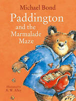 Michael Bond - Preschool Story Book - PADDINGTON AND THE MARMALADE MAZE - NEW