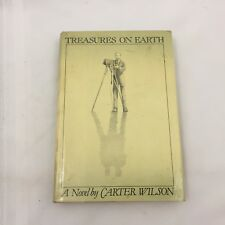 1981 BOOK-TREASURES ON EARTH-A NOVEL BY CARTER WILSON-VINTAGE HARDCOVER-LOOK!