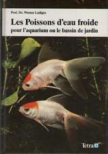 Les Poissons d'Eau Froide pour l'Aquarium ou le Bassin de Jardin WERNER LADIGES