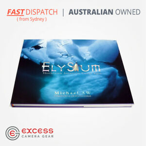 Elysium Antarctic Epic Photo Book By Michael Aw - Foreword by Dr Sylvia Earle