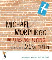 The Kites Are Flying!, Michael Morpurgo, Used Excellent Book