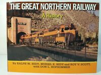 The Great Northern Railway a History by Ralph & Muriel Hidy, Roy Scott, Hofsomme