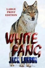 NEW White Fang - Large Print Edition by Jack London