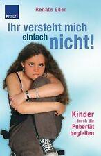 Ihr versteht mich einfach nicht!: Kinder durch die Puber... | Buch | Zustand gut